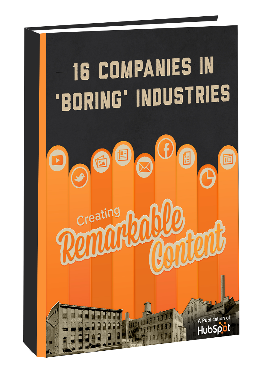 "16 Companies from ""Boring"" Industries Creating Remarkable Content"