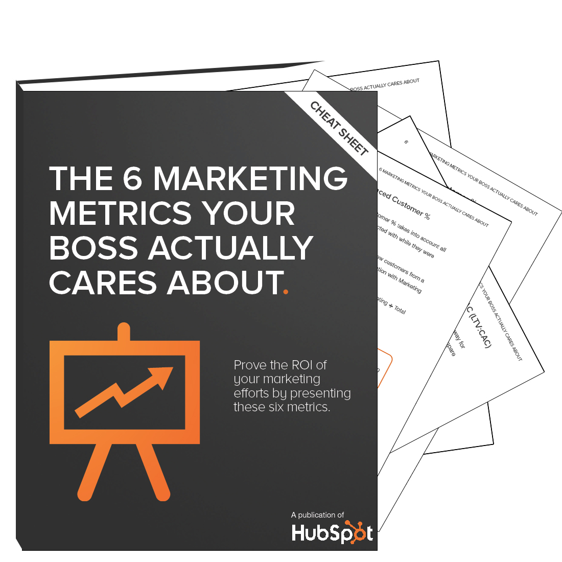 The Six Marketing Metrics Your Boss Actually Cares About