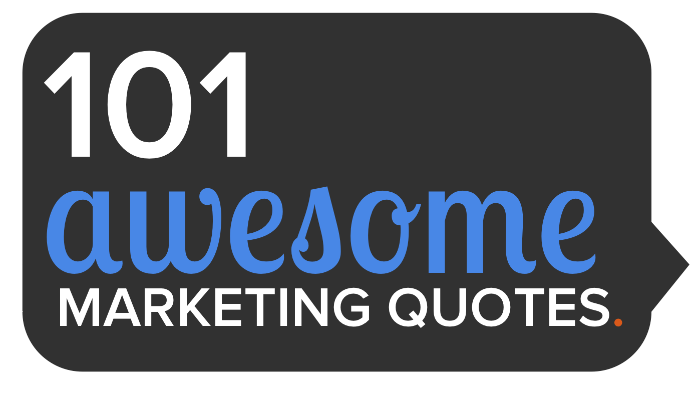 Free Quote Free Flipbook 101 Awesome Marketing Quotes From Industry Thought