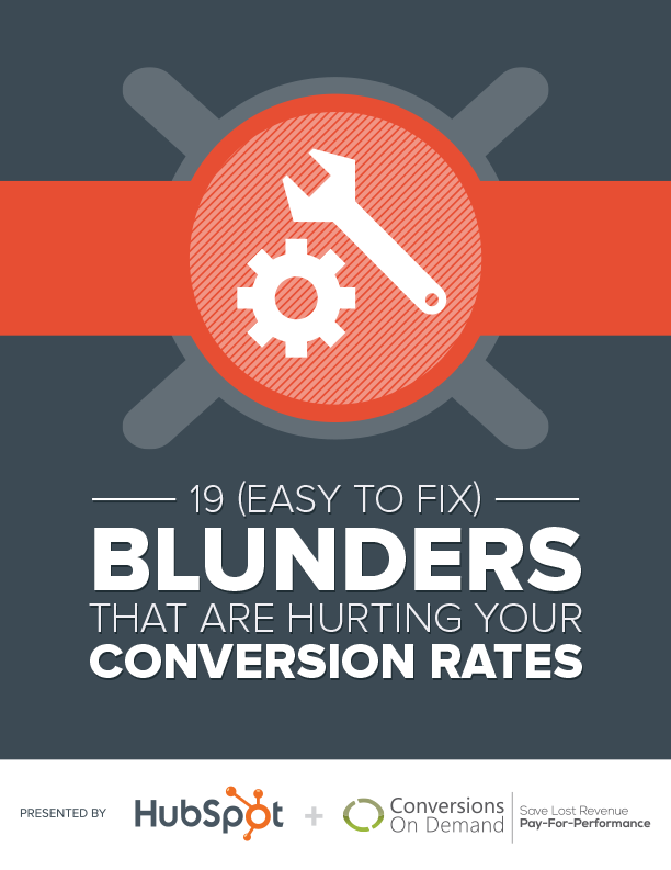 19 (Easy To Fix) Blunders That Are Hurting Your Conversion Rates