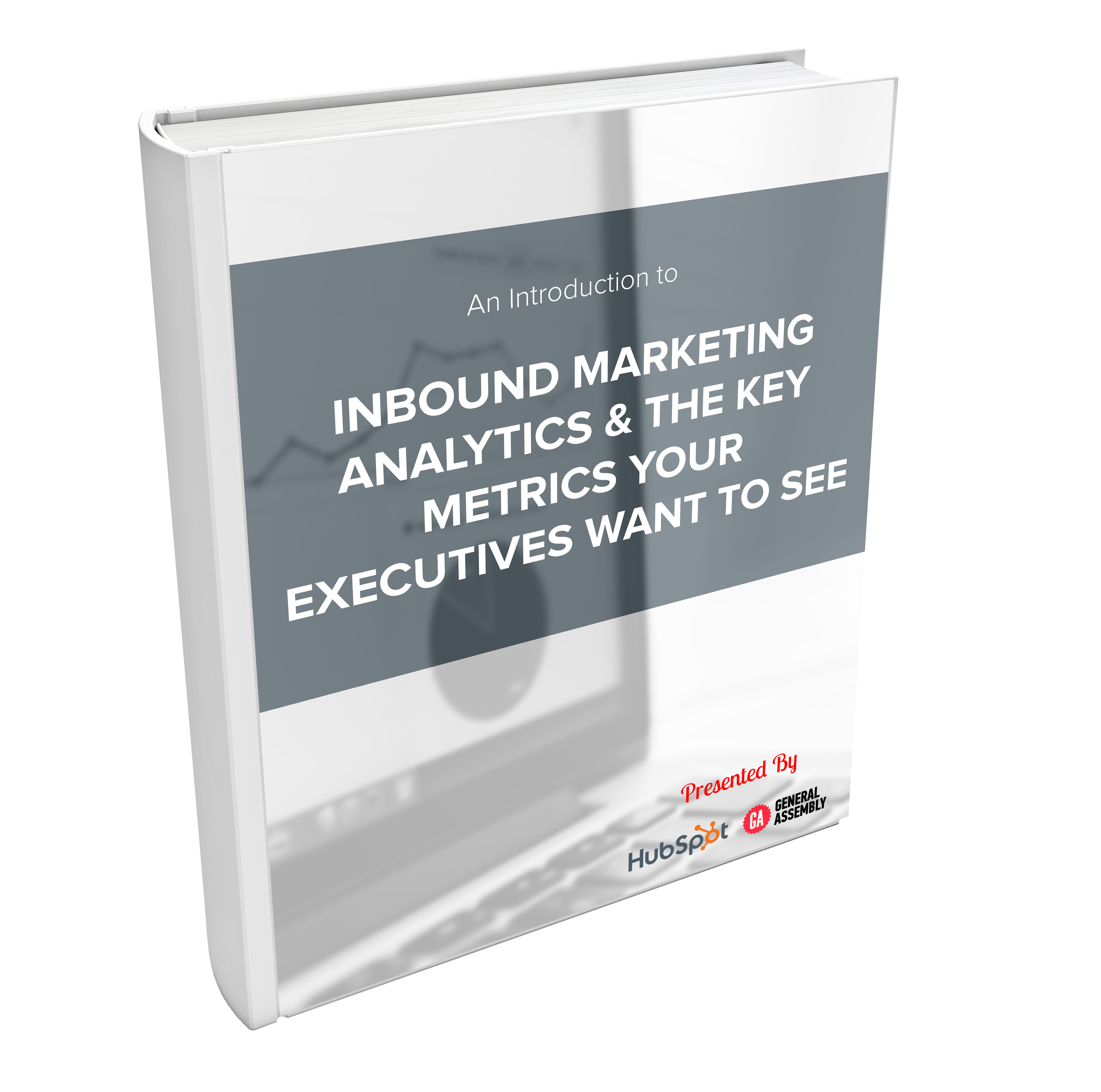 Introduction to Marketing Analytics & the Key Metrics Your Executives Want to See