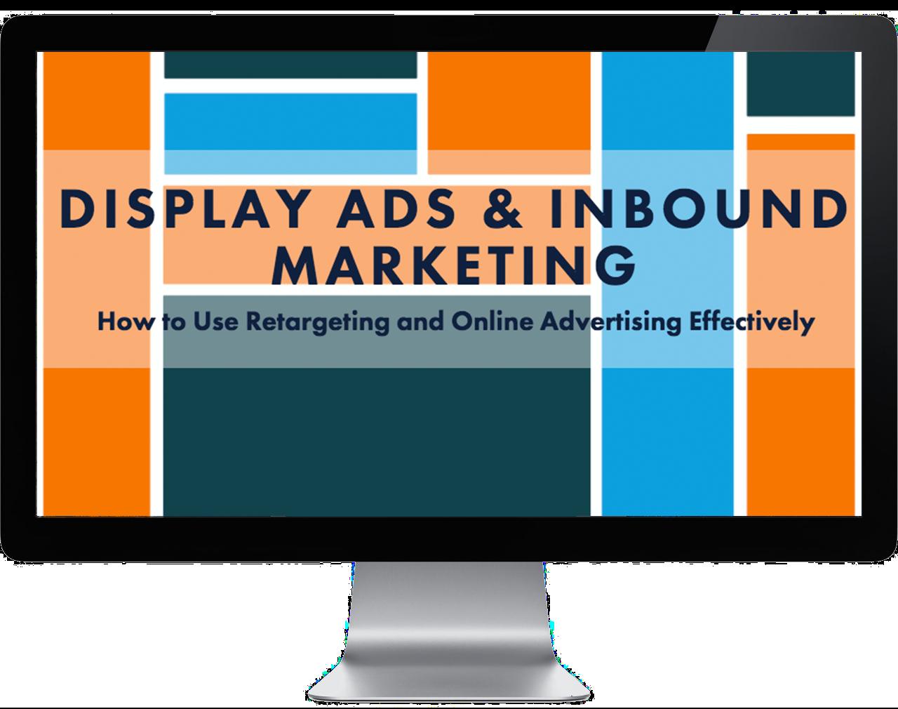 Display Ads and Inbound Marketing