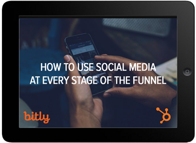 Bitly and HubSpot: How to Use Social Media at Every Stage of the Funnel