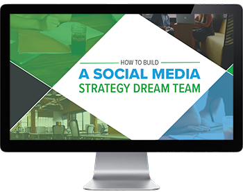 How to Build a Social Media Strategy Dream Team