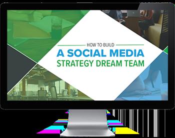 How to Build a Social Media Strategy Dream Team
