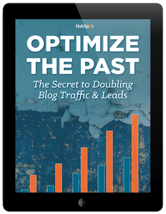 Optimize the Past: The Secret to Doubling Blog Traffic and Leads