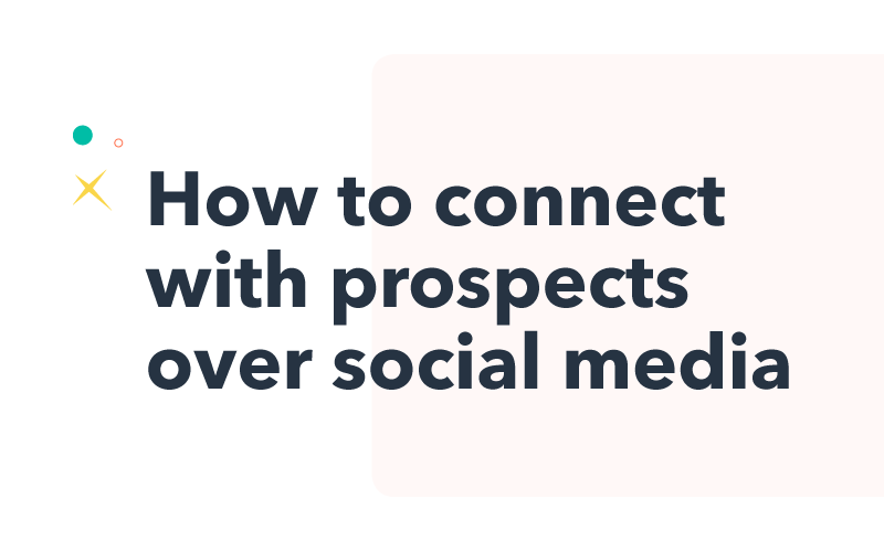 Connecting with prospects over social media