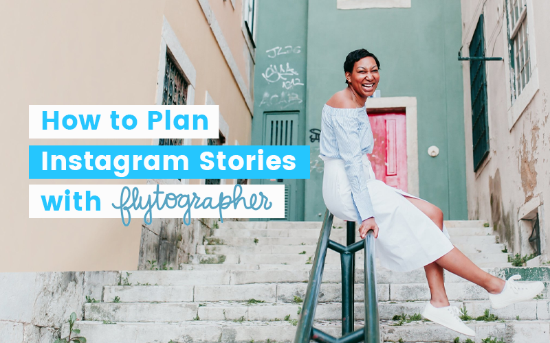 How to Plan Instagram Stories