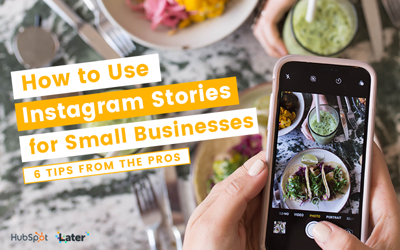 How to Use Instagram Stories for Small Businesses